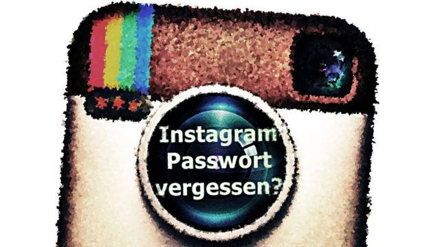 Instagram Passwort Vergessen Und Email Adresse Gelöscht